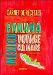 CARNET DE RECETTES, DE MEXICO AU PANAMA