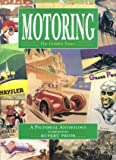 img - for Motoring: The Golden Years - a Pictorial Anthology (Golden Years) book / textbook / text book