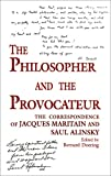 Philosopher and the Provocateur: The Correspondence of Jacques Maritain and Saul Alinsky (0268038023) by Maritain, Jacques