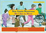 img - for Nos Gusta Movernos / We Like to Move: El Ejercicio es Divertido / Exercise is Fun book / textbook / text book