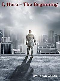 I Hero: The Beginning by Jason Zandri ebook deal