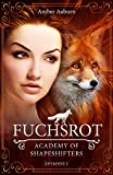 Image de Fuchsrot, Episode 1 - Fantasy-Serie (Academy of Shapeshifters)