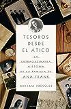 Tesoros desde el ático: La extraordinario historia de la familia de Ana Frank (Vintage Espanol) (Spanish Edition)