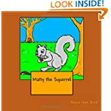 Matty the Squirrel (The Six Forest Friends) (Volume 1)
