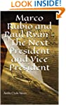 Marco Rubio and Paul Ryan - The Next...