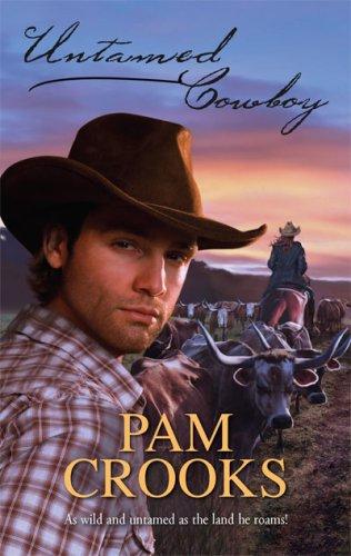 Untamed Cowboy (Harlequin Historical Series), PAM CROOKS