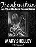 Frankenstein (Inti Classics annotated): By Mary Shelley (English Edition)