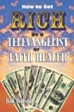 img - for How To Get Rich As A Televangelist Or Faith Healer book / textbook / text book