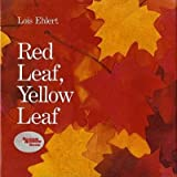 img - for [(Red Leaf, Yellow Leaf )] [Author: Lois Ehlert] [Sep-1991] book / textbook / text book