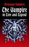 The Vampire in Lore and Legend (Dover Occult) (0486419428) by Summers, Montague