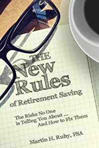 The Rules of Retirement Saving: The Risks No One Is Telling You About... And How to Fix Them from CreateSpace Independent Publishing Platform
