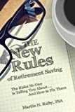 The New Rules of Retirement Saving: The Risks No One Is Telling You About... And How to Fix Them