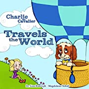 Charlie the Cavalier Travels the World (Charlie the Cavalier Books Book 2)