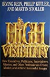 img - for High Visibility: How Executives, Politicians, Entertainers, Athletes, And... book / textbook / text book