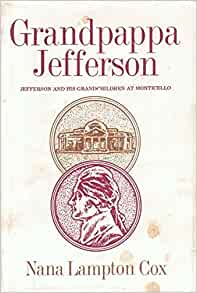 Grandpappa Jefferson: Jefferson and his grandchildren at