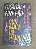 Our Man in Havana Graham Greene