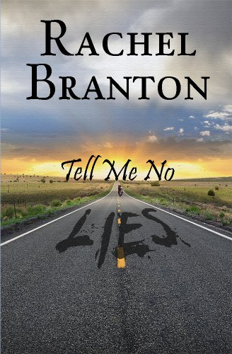 Tell Me No Lies by Rachel Branton