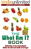 Riddles:The What Am I? Book(A Collection Of Fun Education Riddles For Kids And Adults Of All Ages) (Childress Children's Book Series 1)