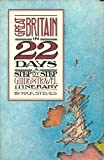 Great Britain in 22 Days: A Step-by-step Guide and Travel Itinerary (0912528524) by Steves, Rick