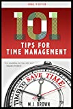 Time Management: 101 Tips For Time Management (Productivity Book 2)
