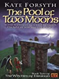 The Pool of Two Moons: Witches of Eileanen Book 2 (Witches of Eileanan)