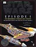 img - for Incredible Cross-sections of Star Wars, Episode I - The Phantom Menace: The Definitive Guide to the Craft book / textbook / text book