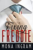 Fixing Freddie: A Contemporary Romance Novella