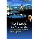 """Am Ende der Welt: Eine Reise durch Feuerland und Patagonienvon """"Klaus Bednarz"""""""