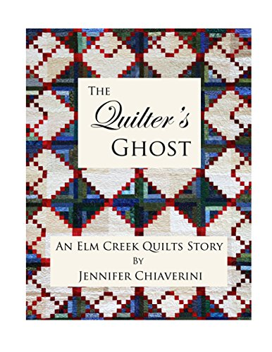 The Quilter's Ghost: An Elm Creek Quilts Story (Quilt Books Kindle compare prices)