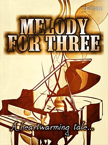 Melody for Three: Classic Drama Movie