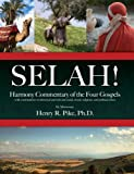 img - for Selah! Harmony Commentary of the Four Gospels book / textbook / text book