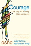 Courage: The Joy of Living Dangerously (0312205171) by Osho