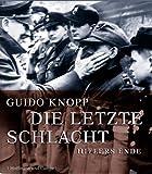 Die letzte Schlacht: Hitlers Ende