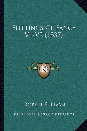 Flittings of Fancy V1-V2 (1837)