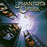 Act IV by Phantom's Opera