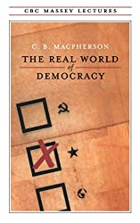 The Real World of Democracy (CBC Massey Lectures)