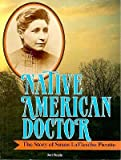 img - for Native American Doctor: The Story of Susan Laflesche Picotte   [NATIVE AMER DR] [Paperback] book / textbook / text book