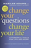 Change Your Questions, Change Your Life: 10 Powerful Tools for Life and Work (BK Life (Paperback))