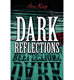 img - for [ DARK REFLECTIONS ] By King, Ana ( Author) 2011 [ Paperback ] book / textbook / text book