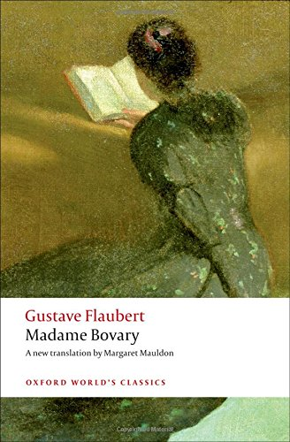 Oxford World's Classics: Madame Bovary: Provincial Manners (World Classics)
