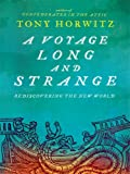 A Voyage Long and Strange: Rediscovering the New World (1594132984) by Horwitz, Tony