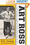 Art Ross: The Hockey Legend Who Built...