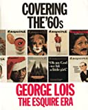Covering the '60s: George Lois, the Esquire Era (1885254245) by Lois, George