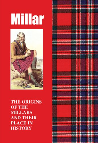 Millar: The Origins of the Millars and Their Place in History (Scottish Clan Mini-book)