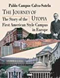 img - for The Journey of the Utopia: The Story of the First American Style Campus in Europe book / textbook / text book