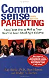 img - for Common Sense Parenting: Using Your Head as Well as Your Heart to Raise School-Aged Children: 3rd edition book / textbook / text book