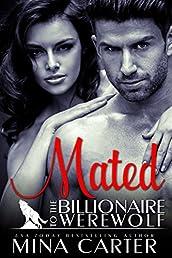 Mated to the Billionaire Werewolf: BBW Paranormal Bad Boy Billionaire Werewolf Romance (Kingwood Pack Book 3)