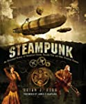 Steampunk: An Illustrated History of...