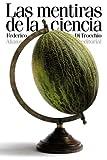 Las mentiras de la ciencia / The lies of science: ..Por qu' y c¢mo enga¤an los cient¡ficos? / Why and how scientists deceive? (Spanish Edition) (842061145X) by Di Trocchio, Federico