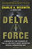 img - for Delta Force: A Memoir by the Founder of the U.S. Military's Most Secretive Special-Operations Unit book / textbook / text book